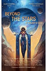 Beyond the Stars: At Galaxy's Edge: a space opera anthology Kindle Edition