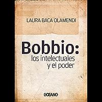 Bobbio: los intelectuales y el poder (Criterios) (Spanish Edition)