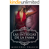 Las Intrigas de La Fama: Una novela romántica llena de emociones y erotismo (Saga nº 1)