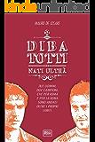 DiBa - Totti, Nati Ultrà