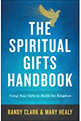 The Spiritual Gifts Handbook: Using Your Gifts to Build the Kingdom Kindle Edition