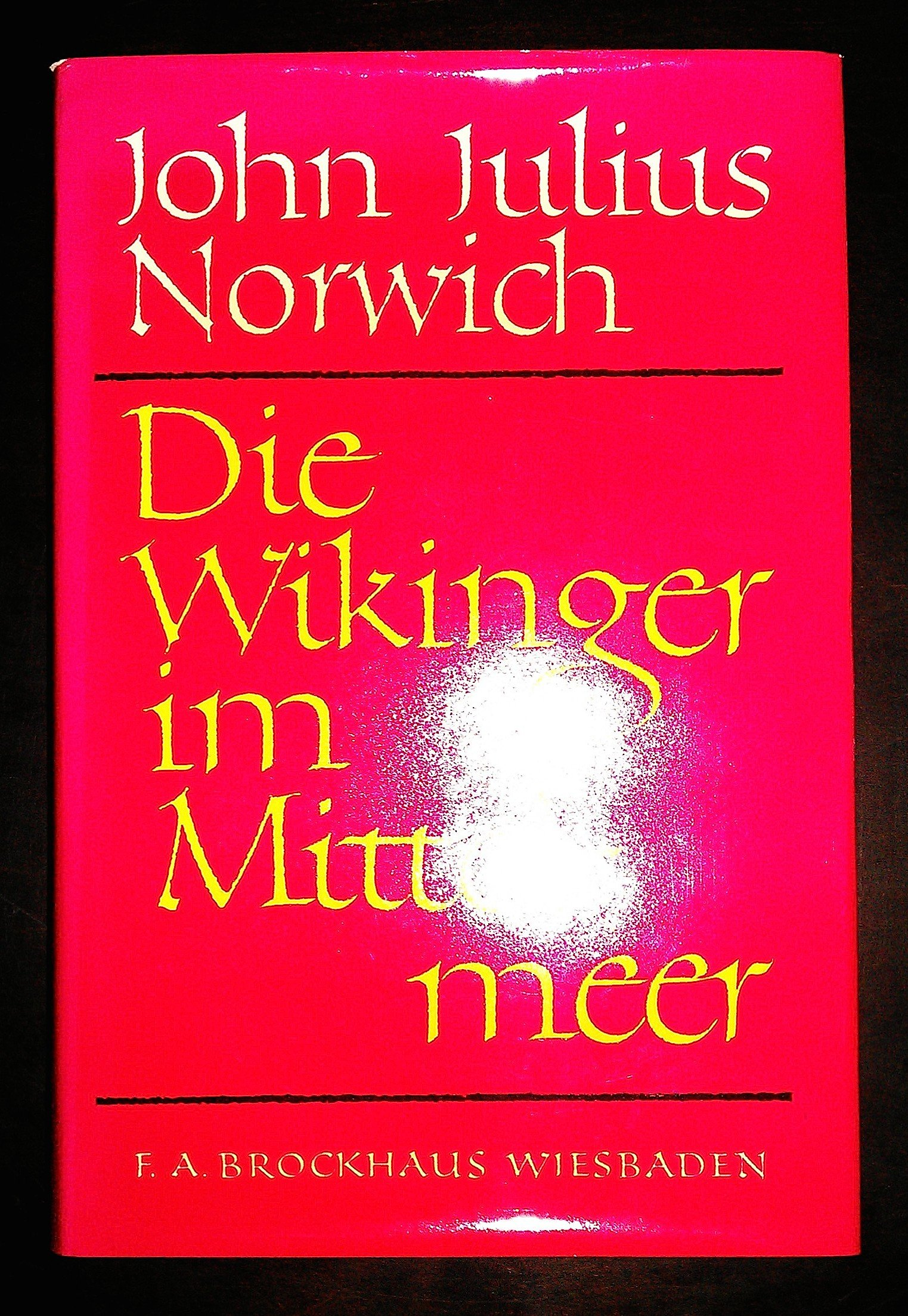 Die Wikinger im Mittelmeer. Das Südreich der Normannen 1016-1130