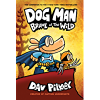 Dog Man: Brawl of the Wild: From the Creator of Captain Underpants (Dog Man #6) (English Edition)