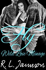 Fly (Wild Love Ménage Book 2) Kindle Edition