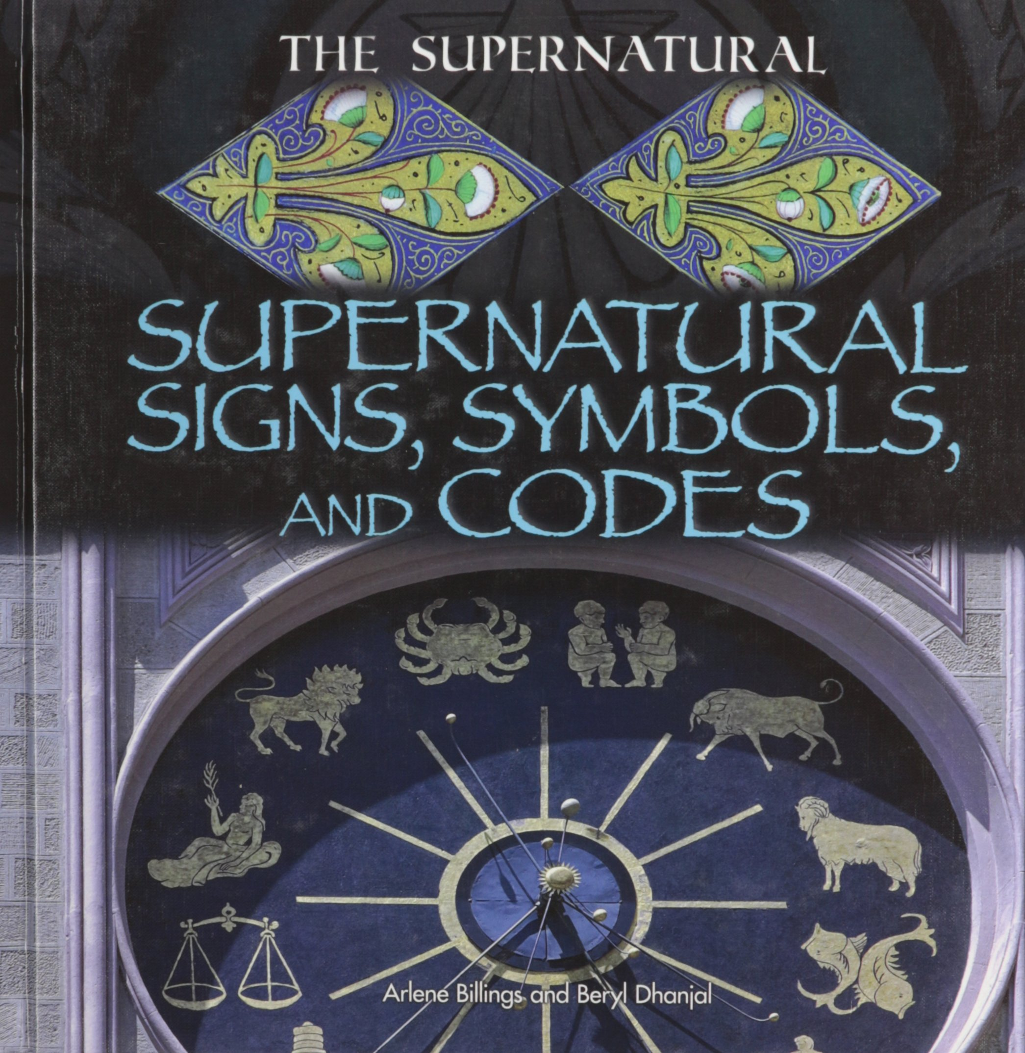 Amazon supernatural signs symbols and codes the supernatural amazon supernatural signs symbols and codes the supernatural 9781448859870 arlene billings beryl dhanjal books biocorpaavc Gallery
