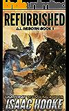 Refurbished (AI Reborn Trilogy Book 1) (English Edition)