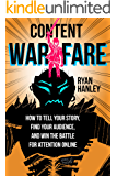 Content Warfare: How to find your audience, tell your story and win the battle for attention online.