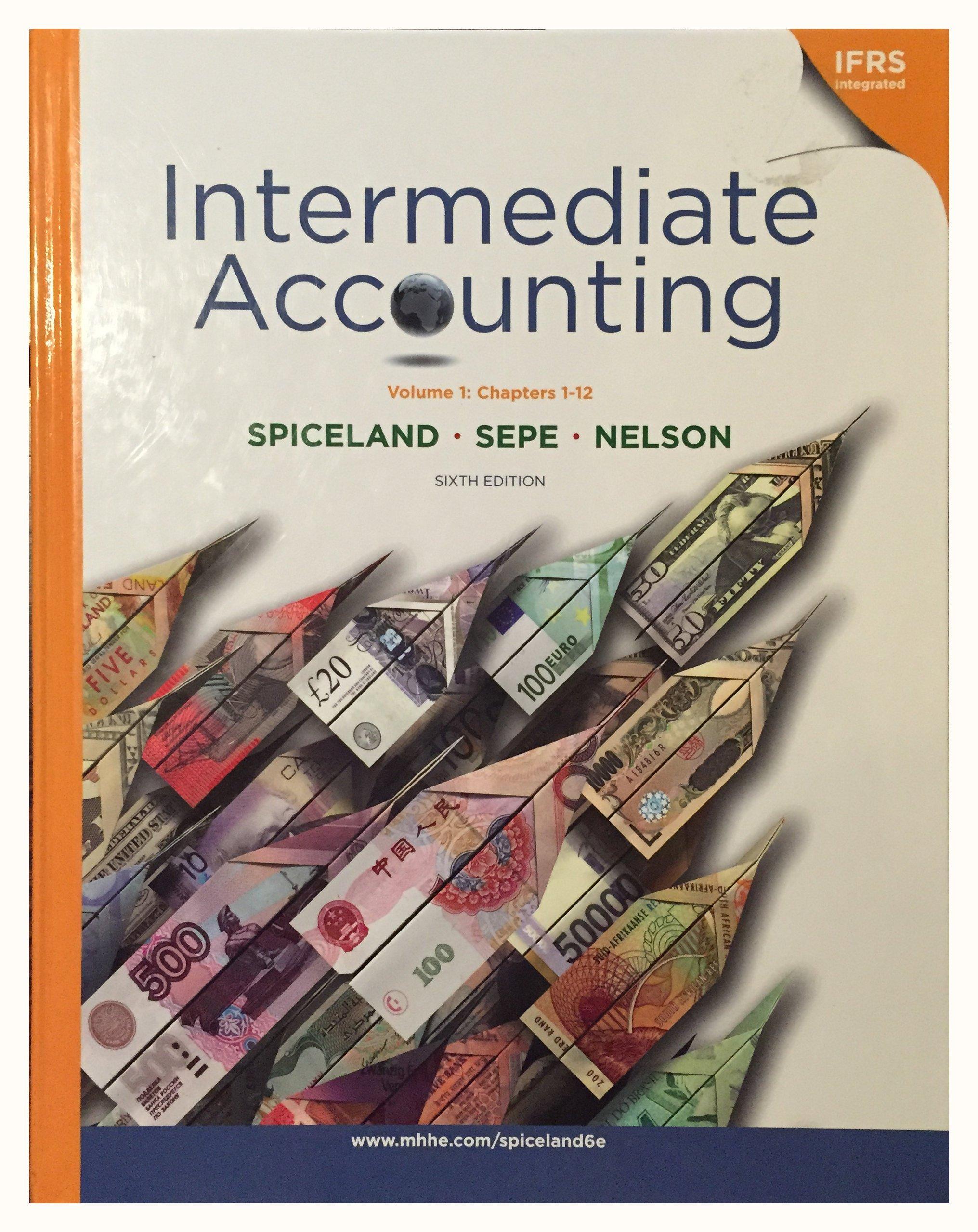 By J. David Spiceland - Intermediate Accounting, Volume I (Ch 1-12): 6th (Sixth) Edition ebook