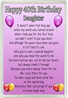 Happy 40th Birthday Daughter Poem Jumbo Fridge Magnet Ideal Keepsake Gift