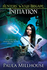 Hunters' Watch Brigade: Initiation Kindle Edition