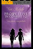 PROSPETTIVE IN CONFLITTO: Un amore inaspettato