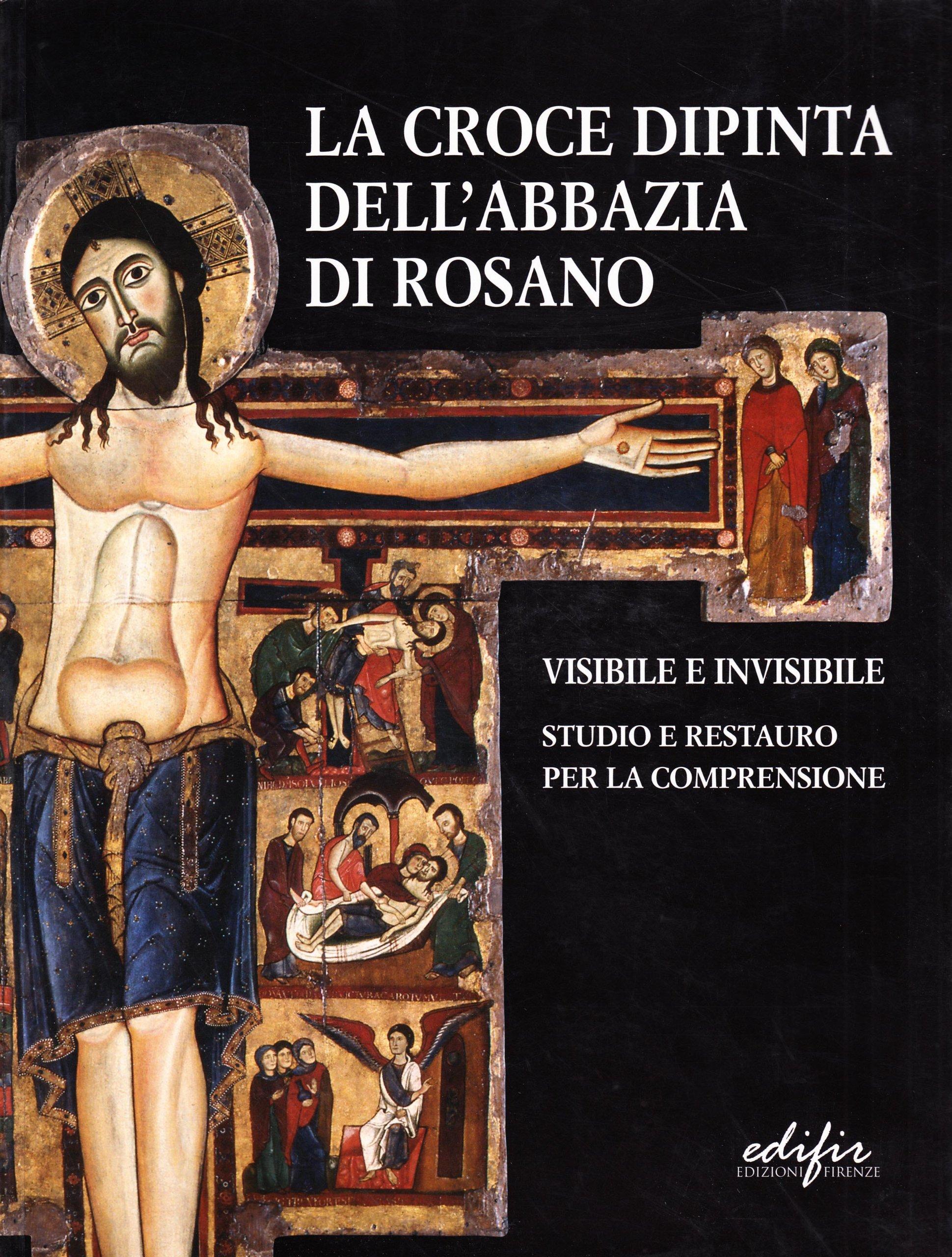 La croce dipinta dell'Abbazia di Rosano. Visibile e invisibile. Studio e restauro PDF
