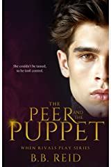 The Peer and the Puppet (When Rivals Play Book 1) Kindle Edition