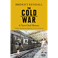 The Cold War: A New Oral History of Life Between East and West