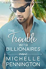 The Trouble with Billionaires (Southern Billionaires Book 1)