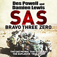 SAS Bravo Three Zero: The Explosive Untold Story