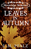 Leaves In Autumn (Moonridge Memories Book 2)