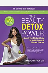 The Beauty Detox Power: Nourish Your Mind and Body for Weight Loss and Discover True Joy Kindle Edition
