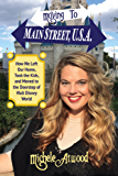 Moving to Main Street, U.S.A.: How We Left Our Home, Took the Kids, and Moved to the Doorstep of Walt Disney World