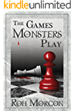 The Games Monsters Play: A Novelette of The Chosen