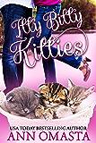 Itty Bitty Kitties: A heartwarming and sweet romance, plus kittens! (The Pet Set Book 2)