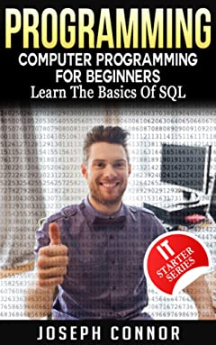 SQL: Computer Programming For Beginners: Learn the Basics of SQL Programming