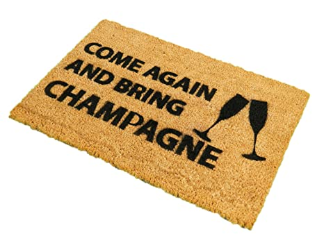 CKB Ltd Come Again & Bring Champagne Novelty Doormat Unique Doormats  Front/Back Door Mats Made with A Non-Slip PVC Backing - Natural Coir -  Indoor &