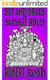Sex and Drugs and Sausage Rolls (The Brentford Trilogy Book 6) (English Edition)