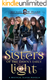 Sisters of the Dawn's Early Light (Mystical Slayers Heritage Book 2)