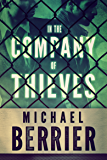 In the Company of Thieves: Paul Garza #1
