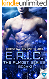 E.R.I.C. (The Almost Series Book 2)