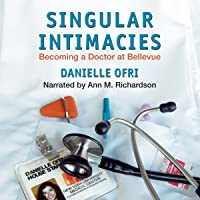 Singular Intimacies: Becoming a Doctor at Bellevue