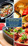 25 Low-Carbohydrate Recipes for the Slow Cooker: Delicious low carb recipes for all slow cooker fans - part 2: Measurements in grams (English Edition)