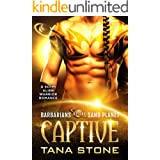 Captive: A Sci-Fi Alien Warrior Romance (Barbarians of the Sand Planet Book 2)