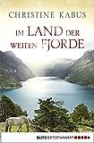 Im Land der weiten Fjorde: Norwegenroman (German Edition)