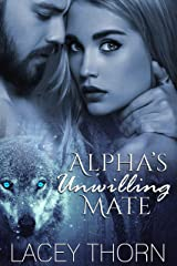 Alpha's Unwilling Mate (James Pack Book 1) Kindle Edition