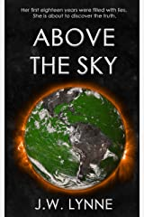 Above the Sky: A Post-Apocalyptic Dystopian Survival Thriller with Twists and Turns (The Sky Series Book 1) Kindle Edition