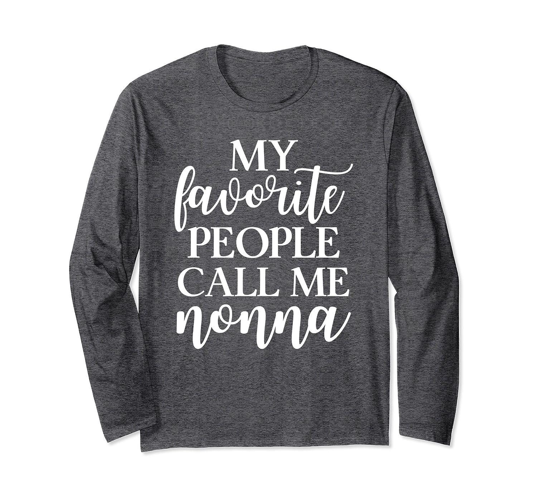 79c0d8d1 My Favorite People Call Me Nonna Women Long Sleeve T Shirt-TH - TEEHELEN