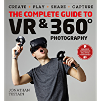 The Complete Guide to VR & 360 Photography: Make, Enjoy, and Share & Play Virtual Reality book cover