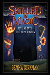 Skilled in Magic: Five Go Into the Dark Worlds (Skilled in Magic Series Book 1) Kindle Edition