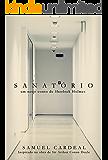 Sanatório: um novo conto de Sherlock Holmes