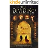 The Dividing: A Dystopian Fantasy Series (The Adamic Trilogy Book 1)