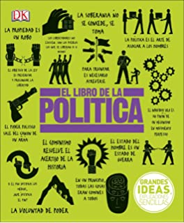 El Libro de la Política (Big Ideas Simply Explained) (Spanish Edition)