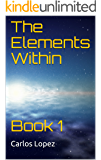 The Elements Within: Book 1