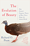 The Evolution of Beauty: How Darwin's Forgotten Theory of Mate Choice Shapes the Animal World - and Us (English Edition)