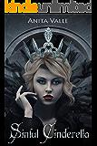 Sinful Cinderella (Dark Fairy Tale Queen Series Book 1) (English Edition)