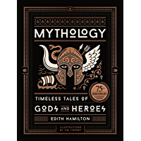 Mythology: Timeless Tales of Gods and Heroes, 75th Anniversary Illustrated Edition (English Edition)