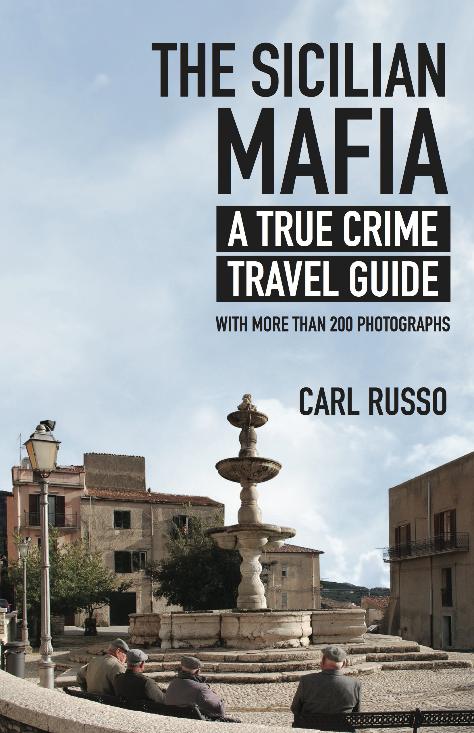 Download The Sicilian Mafia: A True Crime Travel Guide ebook