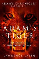 Adam's Tiger (Adam's Chronicles Book 3) Kindle Edition