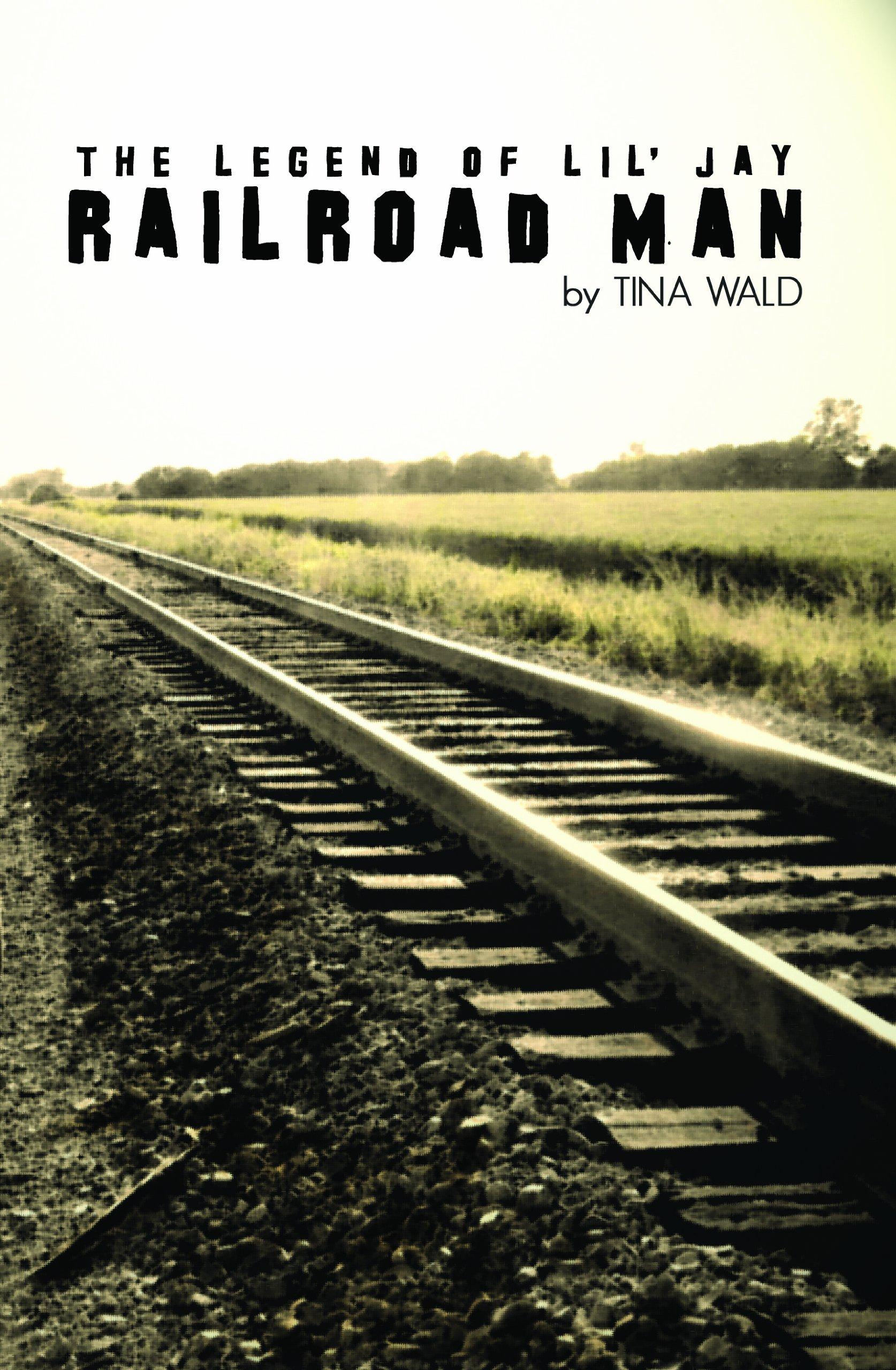 Download Railroad Man, the Legend of Lil' Jay pdf